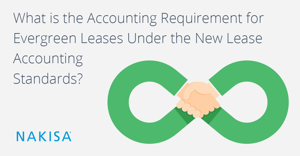 Accounting Requirement for Evergreen Leases | Nakisa